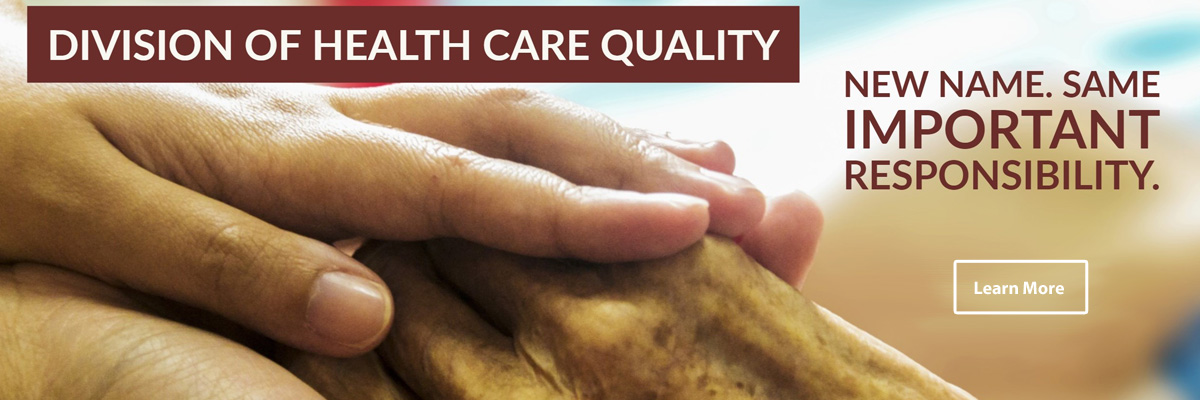 Division of Health Care Quality (DHCQ)