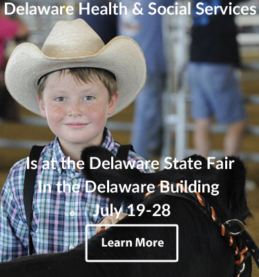 DHSS is at the Delaware State Fair in the Delaware Building  July 19-28